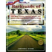 Backroads of Texas, 4th Edition: The Sites, Scenes, History, People, and Places Your Map Doesn't Tell You about, Paperback/William Edward Syers