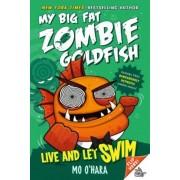 Live and Let Swim: My Big Fat Zombie Goldfish, Paperback