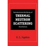 Introduction to the Theory of Thermal Neutron Scattering by G. L. S...