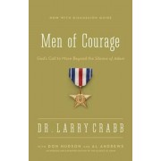 Men of Courage: God's Call to Move Beyond the Silence of Adam, Paperback/Larry Crabb