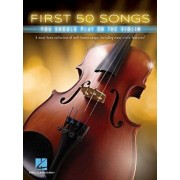 First 50 Songs You Should Play on the Violin, Paperback/Hal Leonard Corp