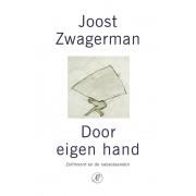 De Arbeiderspers Door eigen hand - Joost Zwagerman - ebook