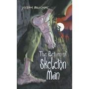 The Return of Skeleton Man, Paperback/Joseph Bruchac