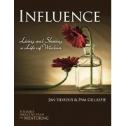 Influence -- Living and Sharing a Life of Wisdom, Paperback