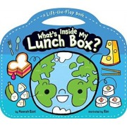 What's Inside My Lunch Box?: A Lift-The-Flap Book/Hannah Eliot