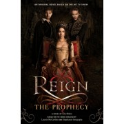 Reign: The Prophecy [With Poster]