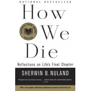 How We Die Reflections of Lifes Final Chapter