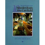 10 Wooden Boats You Can Build: For Sail, Motor, Paddle, and Oar, Paperback