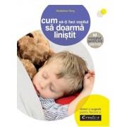 Cum sa-ti faci copilul sa doarma linistit - sfaturi si sugestii pentru fiecare zi