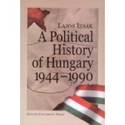 A POLITICAL HISTORY OF HUNGARY 1944-1990.