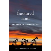 Fractured Land: The Price of Inheriting Oil, Paperback/Lisa Westberg Peters