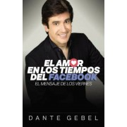 El Amor En Los Tiempos del Facebook: El Mensaje de Los Viernes, Paperback