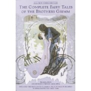 The Complete Fairy Tales of the Brothers Grimm All-New Third Edition, Paperback