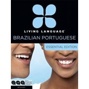 Living Language Brazilian Portuguese, Essential Edition: Beginner Course, Including Coursebook, 3 Audio Cds, and Free Online Learning, Paperback/Living Language