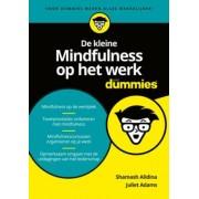 Diederik Wouterlood, Juliet Adams, Shamash Alidina De kleine mindfulness op het werk voor dummies
