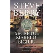 Secretul marelui sigiliu - Steve Berry - PRECOMANDA