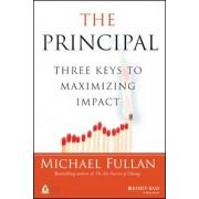 The Principal: Three Keys to Maximizing Impact, Hardcover