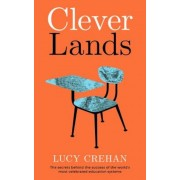 Cleverlands: The Secrets Behind the Success of the World's Education Superpowers, Hardcover