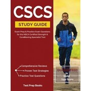 CSCS Study Guide: Exam Prep & Practice Exam Questions for the Nsca Certified Strength & Conditioning Specialist Test, Paperback/Cscs Certification Prep Team