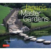 Japan's Master Gardens: Lessons in Space and Environment, Hardcover