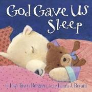 God Gave Us Sleep, Hardcover/Lisa Tawn Bergren