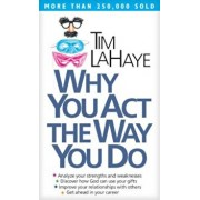 Why You Act the Way You Do, Paperback/Tim LaHaye