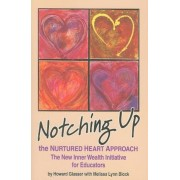 Notching Up the Nurtured Heart Approach: The New Inner Wealth Initiative for Educators, Paperback
