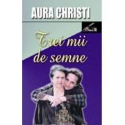 Trei mii de semne/Aura Christi