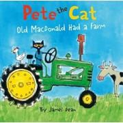 Pete the Cat: Old MacDonald Had a Farm, Hardcover/James Dean