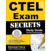 CTEL Exam Secrets Study Guide: CTEL Test Review for the California Teacher of English Learners Examination, Paperback/MometrixMedia LLC