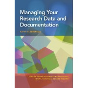 Managing Your Research Data and Documentation, Paperback