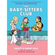 Kristy's Great Idea: Full-Color Edition (the Baby-Sitters Club Graphix '1), Hardcover