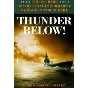 Thunder Below!: The USS Barb Revolutionizes Submarine Warfare in World War II, Paperback