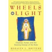 Wheels of Light: Chakras, Auras, and the Healing Energy of the Body, Paperback