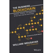 The Business Blockchain: Promise, Practice, and Application of the Next Internet Technology, Hardcover