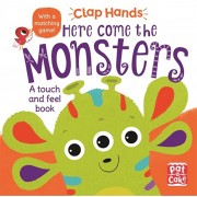 Clap Hands: Here Come the Monsters. A touch-and-feel board book, Board book/***