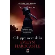 Cele sapte morti ale lui Evelyne Hardcastle/Stuart Turton