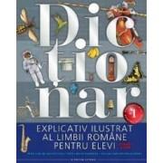 Dictionar explicativ ilustrat al limbii romane pentru elevi. Clasele V-VIII