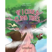 If I Could Climb Trees