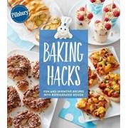 Pillsbury Baking Hacks: Fun and Inventive Recipes with Refrigerated Dough, Paperback/Pillsbury Editors