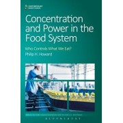Concentration and Power in the Food System: Who Controls What We Eat?, Paperback/Michael K. Goodman