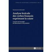 """Analyse Lexicale Des Verbes Francais Exprimant La Cause. A Partir de l'Exemple de """"determiner"""" Et de """"produire"""", Paperback/Marten Hinrichsen"""