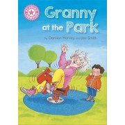 Reading Champion: Granny at the Park. Independent Reading Pink 1B, Paperback/Damian Harvey