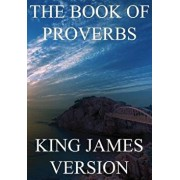 The Book of Proverbs (Kjv), Paperback/King James Bible