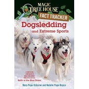 Dogsledding and Extreme Sports: A Nonfiction Companion to Magic Tree House Merlin Mission '26: Balto of the Blue Dawn, Paperback/Mary Pope Osborne