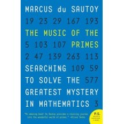 The Music of the Primes: Searching to Solve the Greatest Mystery in Mathematics, Paperback