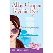 Abby Cooper: Psychic Eye: A Psychic Eye Mystery/Victoria Laurie