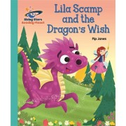 Reading Planet - Lila Scamp and the Dragon's Wish - Turquoise: Galaxy, Paperback/Pip Jones