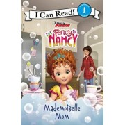 Disney Junior Fancy Nancy: Mademoiselle Mom, Hardcover/Nancy Parent