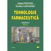 Tehnologie farmaceutica Volumul II (editia 2017)/Iuliana Popovici, Dumitru Lupuleasa